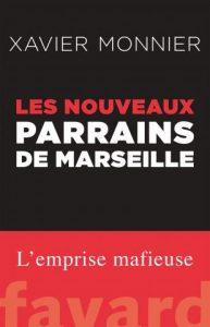 """Xavier Monnier : """"Les mafieux s'ancrent et le politique ferme toujours plus les yeux"""" 1"""